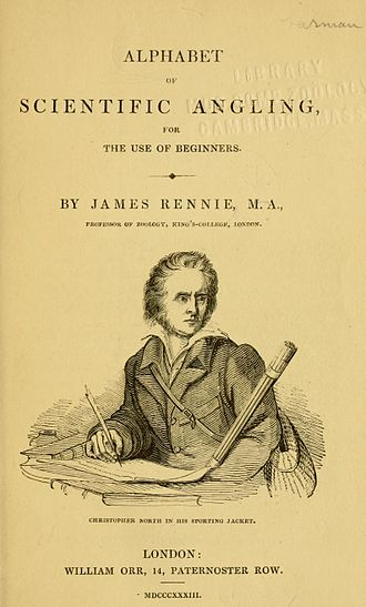 James Rennie - Rennie's Alphabet of Scientific Angling For the Use of Beginners (1833), showing John Wilson using his pen name Christopher North