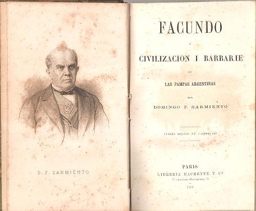Facundo O Civilización Y Barbarie En Las Pampas Argentinas Wikiwand