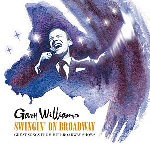 Gary Williams (singer) - Image: Gary Williams Swingin on Broadway