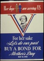 Her Boys are Serving US. For Her Sake Let's do Our Part. Buy A Bond For Mother's Day May 10, 1942 - NARA - 534089.tif