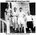 KOTA BELUD 1955 22ND AUGUST MICKEY, KASSIM & FRIENDS.jpg