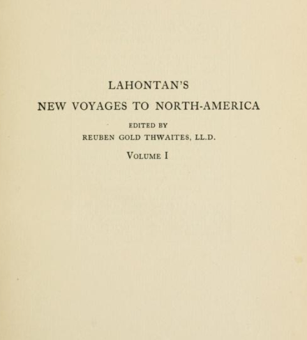 Lahontan's 1703 novel documented the author's experiences with various indigenous American tribes and cultures. The novel explores various agrarian socialist societies and how they were able to provide property for all their inhabitants through collective ownership. The recurring theme of these many cultures were their non-hierarchical structure, early egalitarian styles of living and how mutual aid played a significant role in maintaining health. New Voyages to North America (1703).png
