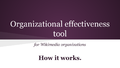 Organizational effectiveness tool for Wikimedia organizations - how it works (presentation).png