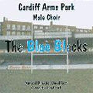 Cardiff Arms Park Male Choir - The Blue Blacks
