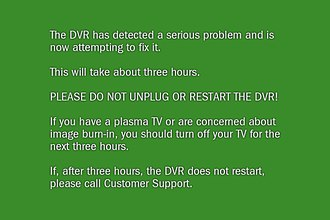 TiVo - Green screen of death encountered for serious errors on TiVo devices.