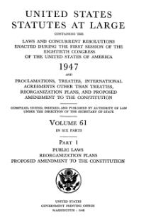 United States Statutes at Large Volume 61 Part 1.djvu