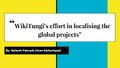 WikiTungi's effort in localising the global projects.pdf