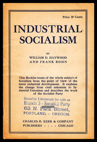 Bill Haywood - Haywood was the co-author of a popular exposition of the principles of industrial unionism published by Charles H. Kerr & Co. in 1911.