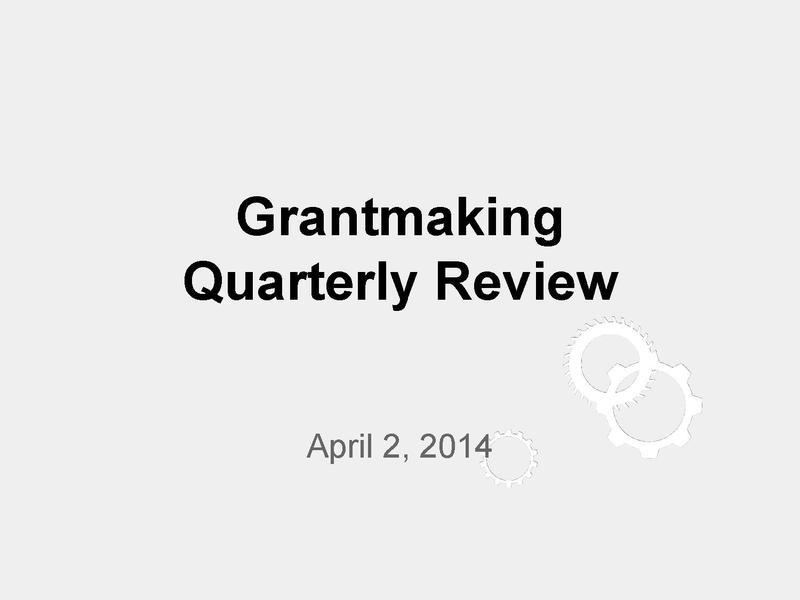 File:Grantmaking Quarterly Review, Apr 2014.pdf