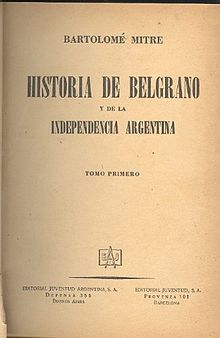 Historia de Belgrano y de la Independencia Argentina, one of the first books about the History of Argentina Historia de Belgrano.jpg