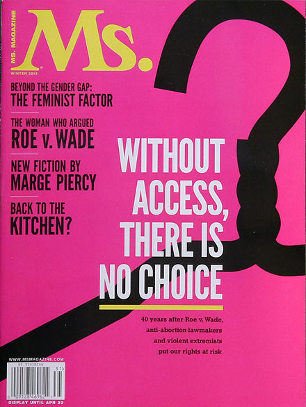 The 2013 winter issue of Ms. magazine was about abortion rights Ms. magazine Cover - Winter 2013.jpg