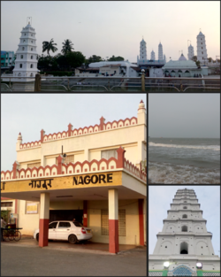Montage of Nagore Clockwise from Top to Bottom:Nagore Dargha Shareef, Nagore Beach, Tallest Minaret, Nagore Railway station
