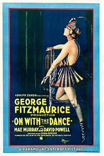 <i>On with the Dance</i> (1920 film) 1920 film by George Fitzmaurice