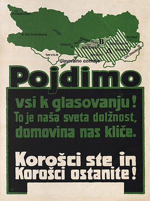 "Carinthian plebiscite, 1920 - Poster in Slovene (""Let us go and vote! It is our sacred duty, our homeland is calling us. You are Carinthians, and you should remain Carinthians!""), featuring zones A and B"