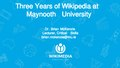 Three Years of Wikipedia at Maynooth University, Donostia Wikimedia and Education Conference.pdf