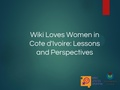 Wiki Loves Women in Côte d'Ivoire lessons and perspectives.pdf