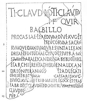 "Library of Alexandria - This Latin inscription regarding Tiberius Claudius Balbilus of Rome (d. c. AD 79) mentions the ""ALEXANDRINA BYBLIOTHECE"" (line eight)."