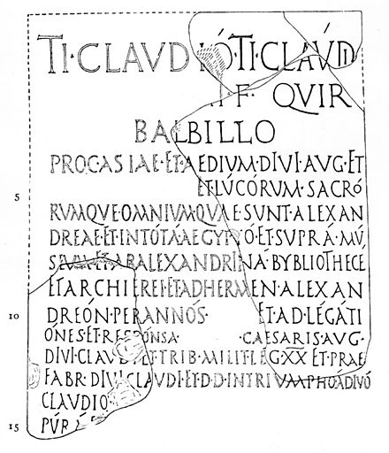 This Latin inscription regarding Tiberius Claudius Balbilus of Rome (d. c. AD 79) mentions the &quotALEXANDRINA BYBLIOTHECE&quot (line eight). - Library of Alexandria