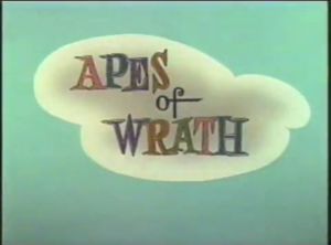 Apes of Wrath - Image: Apes of Wrath title card