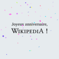 Happy birthday Wikipedia - static image - French.png
