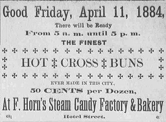 Hot cross bun - An 1884 advertisement announcing the sale of hot cross buns for Good Friday in a Hawaiian newspaper.