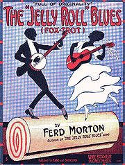"Morton published ""Jelly Roll Blues"" in 1915, the first jazz work in print."