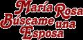 María Rosa Búscame una esposa.png