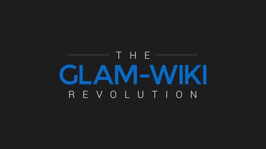 File:The GLAM-Wiki Revolution.webm