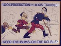 100 Percent Production - Axis trouble. Keep the bums on the Double^ - NARA - 534548.tif
