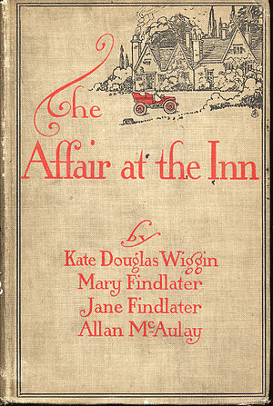 Jane Findlater - The Affair at the Inn has four different narrators. Jane Findlater writes from the viewpoint of Cecilia Evesham, a lady's companion to Mrs. McGill, whose first person narrative is by Mary Findlater.