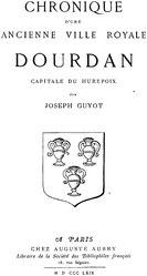 Joseph Guyot: Chronique d'une ancienne ville royale Dourdan : capitale du Hurepoix