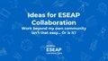 Ideas for ESEAP Collaboration in ESEAPCon18.pdf