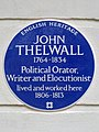 JOHN THELWALL 1764-1834 Political Orator, Writer and Elocutionist lived and worked here 1806-1813.jpg