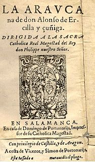 <i>La Araucana</i> Epic Poem of the Spanish conquest of Chile