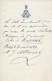 Preveggente nota autografa del contralto Marietta Alboni sull'arte di Rossini Il testo in francese recita: «L'Arte del canto se ne va e ritornerà soltanto con l'unica autentica Musica dell'avvenire: Quella di Rossini. Parigi, 8 febbraio 1881» (segue la firma)[11]