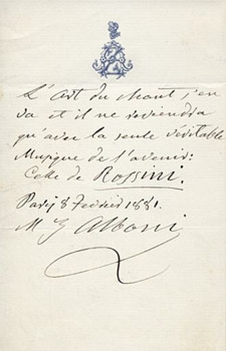 "Bel canto - Hand-written note by contralto Marietta Alboni about the decay of bel canto in the late 19th century. The French text reads: ""The art of singing is going, and it will only revert with the sole real music of the future: that of Rossini. Paris, 8 February 1881."" (signature)"