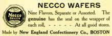 NECCO Wafer Advertisement—Nine Flavors Separate or Assorted. The genuine has the seal on the wrapper of each roll, - - - - - At all good stores. Made by New England Confectionery Co., BOSTON