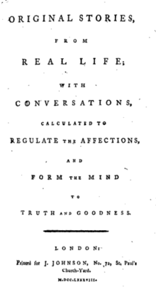 "Page reads ""Original Stories, from Real Life; with Conversations, Calculated to Regulate the Affections, and Form the Mind to Truth and Goodness. London: Printed for J. Johnson, No. 72, St. Paul's Church-Yard. M.DCC.LXXVIII."""