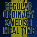 Swedish Meal Time.jpg