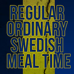 Swedish Meal Time.jpg