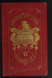 Louis Agassiz: Voyage au Brésil