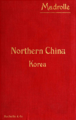 1912 Northern China by Madrolle cover.png