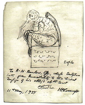 "Cthulhu - ""To R.H. Barlow, Esq., whose sculpture hath given immortality to this trivial design of his obliged obedient servant, H.P. Lovecraft"
