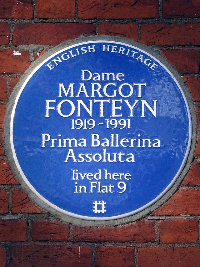 Margot Fonteyn blue plaque - Dame Margot Fonteyn 1919-1991 Prima Ballerina Assoluta lived here in Flat 9