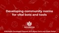 Developing community norms for vital bots and tools - DevSummit 2017.pdf