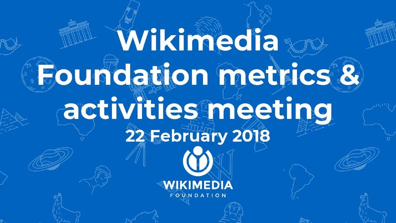 File:February 2018 Monthly Metrics Meeting.pdf