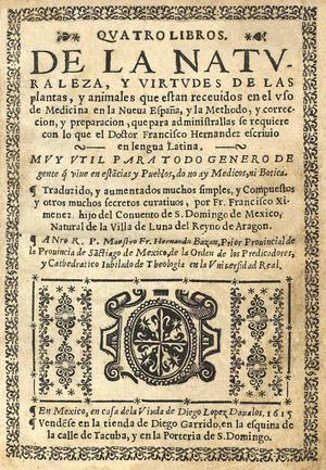 Francisco Hernández de Toledo - Quatro libros de la naturaleza y virtudes de las plantas y animales. México: 1615.
