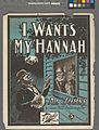 I wants my Hannah (NYPL Hades-608697-1256258).jpg