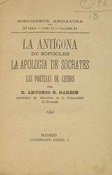 Antonio González Garbín: La Antígona de Sófocles, La Apología de Sócrates y Las poetisas de Lésbos