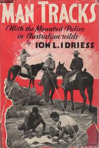 Ion Idriess - Man Tracks (1935)